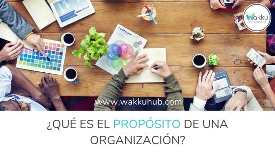 ¿Qué es el propósito de una organización?